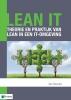Jan  Heunks,Lean IT ¿ Theorie en praktijk van Lean in een IT-omgeving