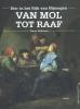 Twan  Dohmen ,Van Mol tot Raaf