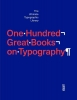 Agata  Toromanoff ,One Hundred Great Books on Typography - The Ultimate Typographic Library