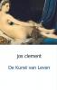 Jos  Clement,De kunst van leven