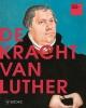 ,De kracht van Luther
