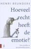 <b>Henri  Beunders</b>,Hoeveel recht heeft de emotie?, Over straffen in de slachtoffercultuur