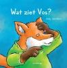 Anky  Spoelstra ,Wat ziet Vos?