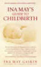 Ina May (Author) Gaskin Ina May`s Guide to Childbirth