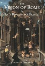 Mcgowan, Vision of Rome in Late Renissance France
