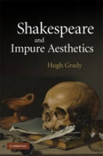 Grady, Hugh Shakespeare and Impure Aesthetics