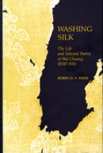 Yates, Rds Washing Silk - The Life & Selected Poetry of Wei Chuang