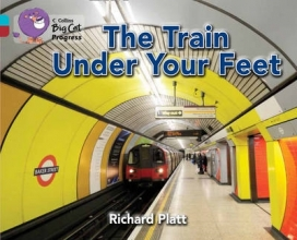 Richard Platt The Train Under Your Feet