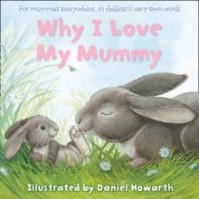 Why I Love My Mummy