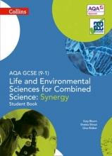 Gina Walker,   Katy Bloom,   Shaista Shirazi AQA GCSE Life and Environmental Sciences for Combined Science: Synergy 9-1 Student Book
