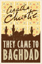Christie, Agatha They Came to Baghdad