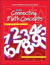 McGraw-Hill Education,   SRA/McGraw-Hill Connecting Math Concepts Level A, Student Assessment Book