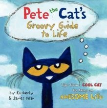 Dean, Kimberly,   Dean, James Pete the Cat`s Groovy Guide to Life