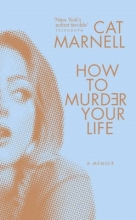 Marnell, Cat How to Murder Your Life
