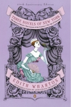 Wharton, Edith Three Novels of New York
