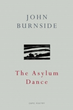 John Burnside The Asylum Dance