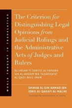 Al-qarafi, Shihab Al-din A The Criterion for Distinguishing Legal Opinions from Judicial Rulings and the Administrative Acts of Judges and Rulers
