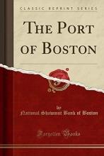 Boston, National Shawmut Bank of The Port of Boston (Classic Reprint)