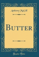 McGill, Anthony McGill, A: Butter (Classic Reprint)
