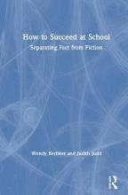Wendy Berliner,   Judith Judd How to Succeed at School