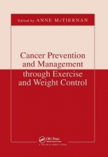 Anne McTiernan Cancer Prevention and Management through Exercise and Weight Control