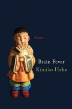 Kimiko Hahn Brain Fever