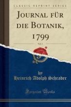 Schrader, Heinrich Adolph Schrader, H: Journal für die Botanik, 1799, Vol. 1 (Classic