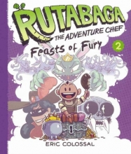 Colossal, Eric Rutabaga the Adventure Chef 2