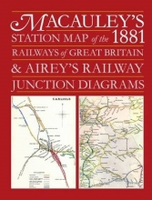 Ian Allan Publishing Macauley`s Station Map of the 1881 Railways of Great Britain and Airey`s Junction Diagrams