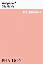 Wallpaper* , Wallpaper* City Guide Melbourne