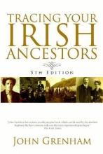 John Grenham Tracing Your Irish Ancestors