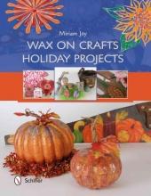 Miriam Joy Wax on Crafts Holiday Projects