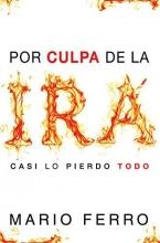 Ferro, Mario Por Culpa de La IRA... Casi Lo Pierdo Todo = Because of Anger... I Almost Lost It All