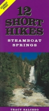 Tracy Salcedo 12 Short Hikes Steamboat Springs
