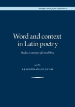 Woodman, A J Word and Context in Latin Poetry