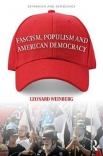 Leonard (University of Nevada, USA) Weinberg Fascism, Populism and American Democracy