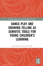 Jan (University of Melbourne, Australia) Deans,   Susan (University of Melbourne, Australia) Wright Dance-Play and Drawing-Telling as Semiotic Tools for Young Children`s Learning