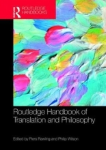 Rawling, J. Piers The Routledge Handbook of Translation and Philosophy