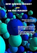 Vincent Wilmot,   William Gilbert New Science Theory and on the Magnet