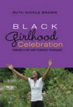 Brown, Ruth Nicole Black Girlhood Celebration