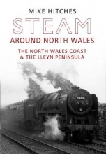 Mike Hitches Steam Around North Wales