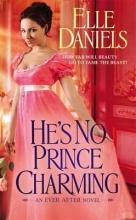Daniels, Elle He`s No Prince Charming