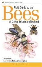 Falk, Steven Field Guide to the Bees of Great Britain and Ireland