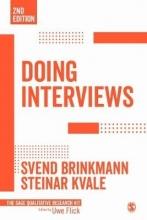 Svend Brinkmann,   Steinar Kvale Doing Interviews