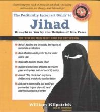 Kilpatrick, William The Politically Incorrect Guide to Jihad