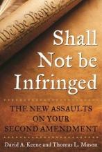 Keene, David A.,   Mason, Thomas L. Shall Not Be Infringed