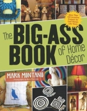 Montano, Mark The Big-Ass Book of Home Decor
