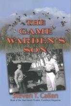 Callan, Steven T. The Game Warden`s Son