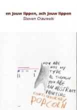Steven  Crauwels en jouw lippen, ach jouw lippen
