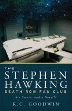 Goodwin, R. C. The Stephen Hawking Death Row Fan Club